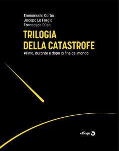 TrilogiaDellaCatastrofe_COPERTINA-e1576872095477